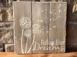 dandelion wood plaques wall wood sign dandelion positive quote follow your dreams ready to