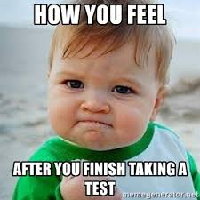 Test Taking Meme - how you feel after you finish taking a test victory baby meme