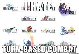 Final Fantasy Memes - there s a reason that i don t play final fantasy games gaming