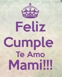 imagenes que digan feliz cumpleaños mami imágenes para whatsapp de feliz cumpleaños información imágenes