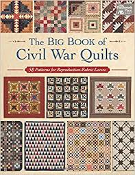 Mid Century Modern Fabric Reproductions The Big Book Of Civil War Quilts 58 Patterns For Reproduction