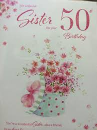 50th Birthday Cards For Sister 50th Birthday Card Ebay