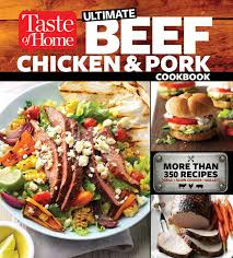 taste of home ultimate beef chicken and pork cookbook the