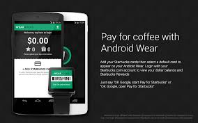 starbucks app android wearbucks pay for starbucks using your android wear best