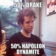Drake Meme - 50 drake 50 napoleon dynamite memes and comics