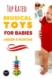the best musical toys for babies under 6 months toy and babies