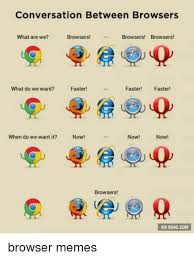 Meme Browser - conversation between browsers what are we browsers browsers