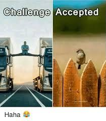 Challenge Accepted Meme Generator - 25 best memes about memes memes meme generator