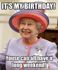 Birthday Weekend Meme - birthday weekend meme birthday weekend meme 28 images susan on