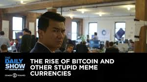 Trevor Meme - the rise of bitcoin and other stupid meme currencies the daily