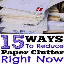 28 how to reduce clutter how to reduce paper clutter how to how to reduce clutter 15 ways you can reduce paper clutter right now simple