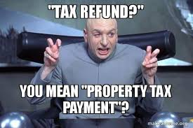 Tax Meme - tax refund you mean property tax payment dr evil austin