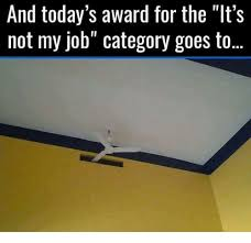 Not My Job Meme - and today s award for the lt s not my job category goes to meme