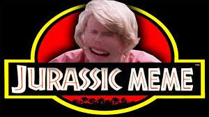 Welcome Meme - welcome to jurassic meme youtube