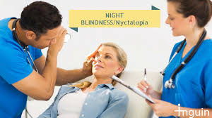 Night Blindness Deficiency Night Blindness Nyctalopia Causes Symptoms Treatment Test And