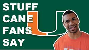 Miami Memes - stuff miami hurricane fans say youtube