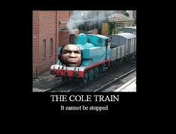 Cole Meme - all aboard the cole train just for fun discussion know your meme