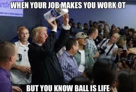 Ball Is Life Meme - 13 best memes of donald trump throwing toilet paper sportige