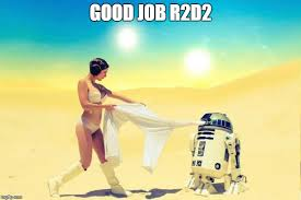 Droid Meme - i did not know that the droid does laundry too imgflip