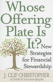 stewardship report sample amazon com whose offering plate is it new strategies for amazon com whose offering plate is it new strategies for financial stewardship 9781426710131 j clif christopher books