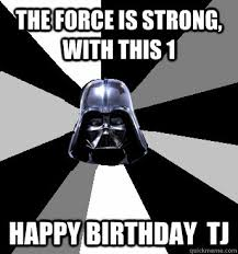 The Force Is Strong With This One Meme - star wars happy birthday memes wars best of the funny meme