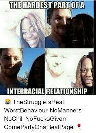 Interracial Relationship Memes - the hardest part of a interracial relationship