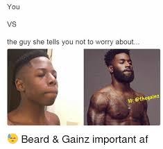 Meme Beard Guy - you vs the guy she tells you not to worry about 1c beard gainz