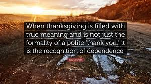 billy graham quote when thanksgiving is filled with true meaning