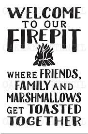 Fire Pit Signs by Firepit Bonfire Stencil Welcome To Our Firepit Bonfire