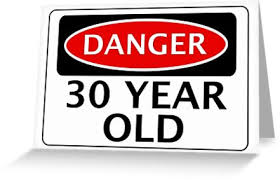 danger 30 year old fake funny birthday safety sign