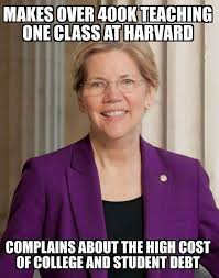 Elizabeth Warren Memes - the unbelievable hypocrisy and ignorance of the people who vote for