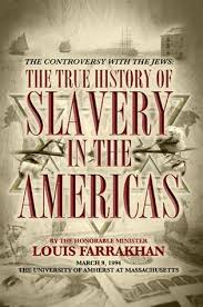 controversy with the jews the true history of slavery in the