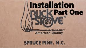 buck stove model 91 detailed installation part 1 of 2 youtube