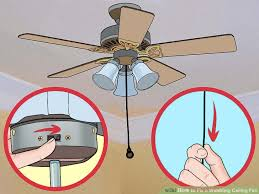 How To Change A Ceiling Fan by 3 Ways To Fix A Wobbling Ceiling Fan Wikihow