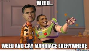Anti Gay Meme - weed and gay marriage everywhere by bakoahmed meme center