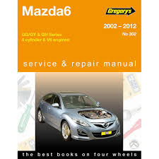 gregory u0027s car manual mazda mazda6 2002 2012 302 supercheap auto
