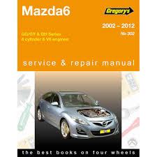 gregory u0027s car manual mazda mazda6 2002 2012 302 supercheap auto