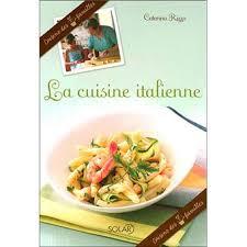 livre cuisine italienne la cuisine italienne cuisine des 7 familles broché collectif