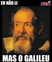 Galileo Meme - lol meme by scraaps memedroid