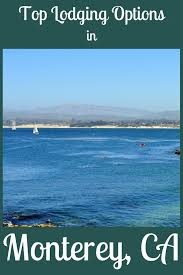 Monterey Ca Bed And Breakfast Monterey Accommodations Hotels B Bs And Budget Options