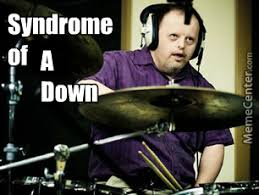 Syndrome Of A Down Meme - system of a down by touchmethere meme center