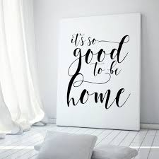 it u0027s so good to be home inspirational quote wall art quote