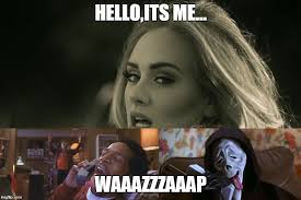Hello Meme - 28 adele hello meme pictures because you really didn t hear that
