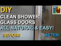 diy clean shower glass easy u0026 organic all natural youtube