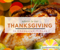 thanksgiving in chaign urbana where to eat