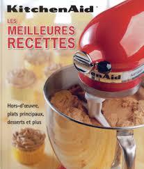 livre cuisine kitchenaid amazon fr les meilleures recettes kitchenaid livres