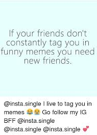 I Need New Friends Meme - 25 best memes about i need new friends i need new friends memes