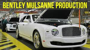 bentley crewe bentley mulsanne factory youtube
