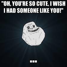 So Cute Meme - oh you re so cute i wish i had someone like you create meme