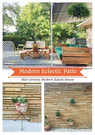 Mid Century Modern Ranch Mid Century Modern Ranch Home Creating A Modern Eclectic Patio